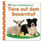 Cover-Bild zu Mein Fühlbilderbuch. Tiere auf dem Bauernhof