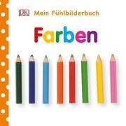 Cover-Bild zu Mein Fühlbilderbuch. Farben