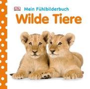 Cover-Bild zu Mein Fühlbilderbuch. Wilde Tiere