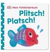 Cover-Bild zu Mein Fühlbilderbuch. Plitsch! Platsch!