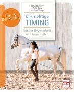 Cover-Bild zu Das richtige Timing - bei der Bodenarbeit und beim Reiten von Ebinger, Jana