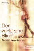 Cover-Bild zu Der verlorene Blick von Frey, Jana