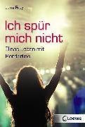 Cover-Bild zu Ich spür mich nicht (eBook) von Frey, Jana