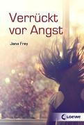 Cover-Bild zu Verrückt vor Angst von Frey, Jana