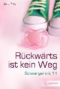 Cover-Bild zu Rückwärts ist kein Weg (eBook) von Frey, Jana