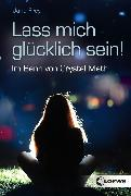 Cover-Bild zu Lass mich glücklich sein! (eBook) von Frey, Jana