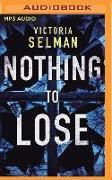 Cover-Bild zu Nothing to Lose von Selman, Victoria