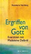 Cover-Bild zu Ergriffen von Gott von Nürnberg, Rosemarie