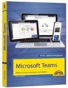 Cover-Bild zu Microsoft Teams - Effizient im Team organisieren und arbeiten - komplett in Farbe von Kiefer, Philip