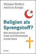 Cover-Bild zu Religion als Sprengstoff? von Wolfers, Melanie