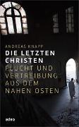 Cover-Bild zu Die letzten Christen von Knapp, Andreas