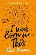 Cover-Bild zu I Was Born for This (eBook) von Oseman, Alice