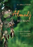 Cover-Bild zu Álmodj bátran! (eBook) von Villoldo, Alberto