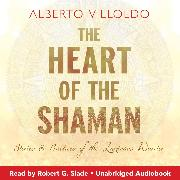 Cover-Bild zu The Heart of the Shaman (Audio Download) von Villoldo, Alberto