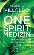 Cover-Bild zu One Spirit Medizin von Villoldo, Alberto
