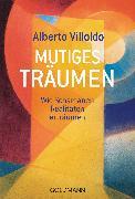 Cover-Bild zu Mutiges Träumen (eBook) von Villoldo, Alberto