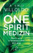 Cover-Bild zu One Spirit Medizin (eBook) von Villoldo, Alberto
