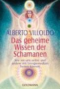 Cover-Bild zu Das geheime Wissen der Schamanen von Villoldo, Alberto
