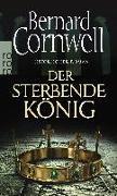 Cover-Bild zu Der sterbende König von Cornwell, Bernard