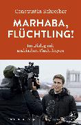 Cover-Bild zu Marhaba, Flüchtling! (eBook) von Schreiber, Constantin