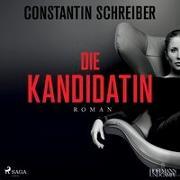 Cover-Bild zu Die Kandidatin von Schreiber, Constantin
