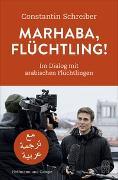 Cover-Bild zu Marhaba, Flüchtling! von Schreiber, Constantin