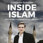 Cover-Bild zu Inside Islam (Audio Download) von Schreiber, Constantin