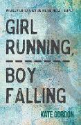 Cover-Bild zu Girl Running, Boy Falling von Gordon, Kate