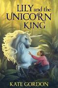 Cover-Bild zu Lily and the Unicorn King (The Unicorn King Series, #1) (eBook) von Gordon, Kate