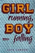 Cover-Bild zu Girl running, Boy falling (eBook) von Gordon, Kate