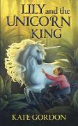 Cover-Bild zu Lily and the Unicorn King von Gordon, Kate