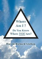 Cover-Bild zu Where Am I? Do You Know Where YOU Are? von Abelson, Harold Richard