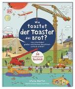 Cover-Bild zu Wie toastet der Toaster das Brot? von Martin, Steve