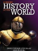 Cover-Bild zu A Short History of the World von Lascelles, Christopher