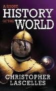 Cover-Bild zu A Short History of the World von Lascelles, Christopher