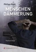 Cover-Bild zu Menschendämmerung von Gurt, Philipp