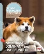 Cover-Bild zu Mein Hund - dominant und ungebunden von Krivy, Petra