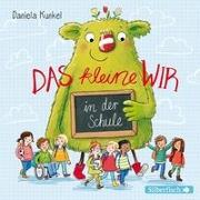 Cover-Bild zu Das kleine WIR in der Schule von Kunkel, Daniela
