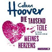 Cover-Bild zu Die tausend Teile meines Herzens von Hoover , Colleen