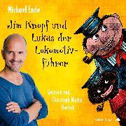 Cover-Bild zu Jim Knopf und Lukas der Lokomotivführer - Die ungekürzte Lesung von Ende, Michael