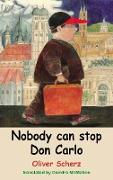Cover-Bild zu Nobody Can Stop Don Carlo (eBook) von Scherz, Oliver