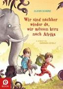 Cover-Bild zu Wir sind nachher wieder da, wir müssen kurz nach Afrika (eBook) von Scherz, Oliver