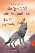 Cover-Bild zu Ein Freund wie kein anderer 2: Im Tal der Wölfe (eBook) von Scherz, Oliver