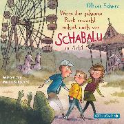 Cover-Bild zu Wenn der geheime Park erwacht, nehmt euch vor Schabalu in Acht (Audio Download) von Scherz, Oliver