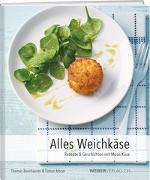 Cover-Bild zu Alles Weichkäse von Bornhauser, Thomas