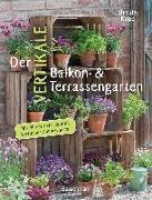 Cover-Bild zu Der vertikale Balkon- & Terrassengarten. Mit einem Extrakapitel: Vertikaler Zimmergarten von Kopp, Ursula