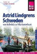 Cover-Bild zu Reise Know-How Reiseführer Astrid Lindgrens Schweden - von Bullerbü zur Villa Kunterbunt - von Schwieder, Wolfram