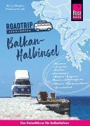 Cover-Bild zu Reise Know-How Roadtrip Handbuch Balkan-Halbinsel : von Deutschland bis Albanien mit dem Bulli