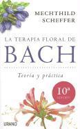 Cover-Bild zu La Terapia Floral de Bach: Teoria y Practica von Scheffer, Mechthild