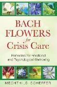 Cover-Bild zu Bach Flowers for Crisis Care von Scheffer, Mechthild